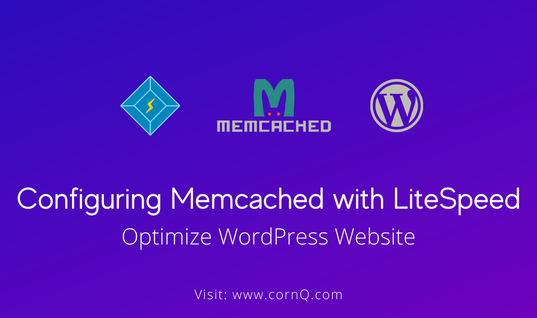 How to Configure Memcached with LiteSpeed?