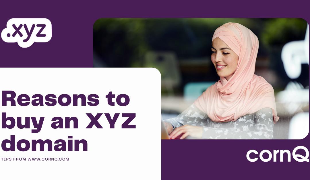 Reasons to buy an XYZ domain